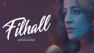 फिलहाल Filhall Lyrics in Hindi Nupur Sanon