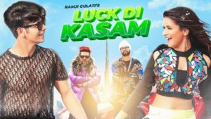 लक दी कसम Luck Di Kasam Lyrics in Hindi Ramji Gulati | Siddharth, Avneet