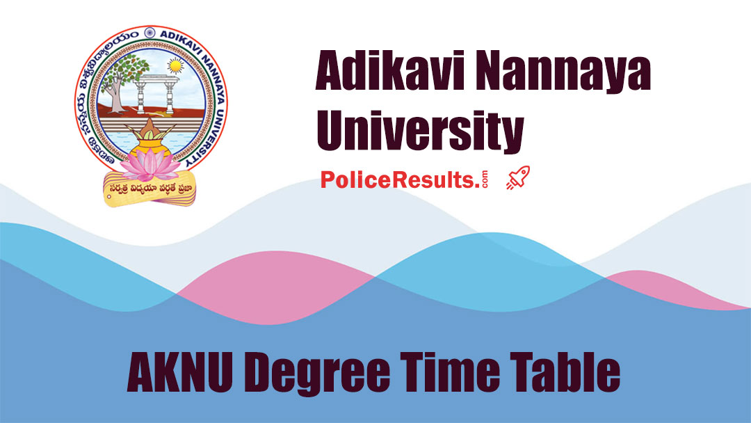 AKNU Time Table 2020 (Released) – B.A, B.Sc, B.Com Regular & Backlog Degree Time Table
