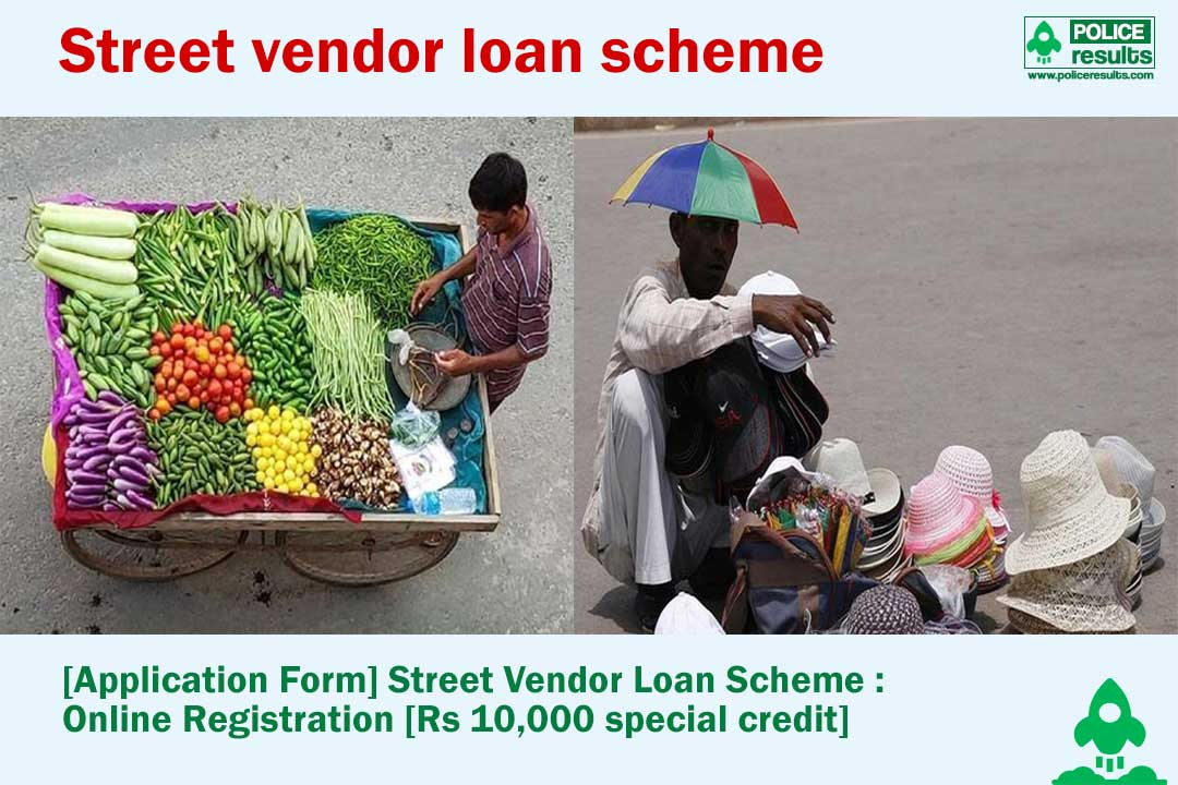 [Application Form] Street Vendor Loan Scheme 2020 : Online Registration [Rs 10,000 special credit]