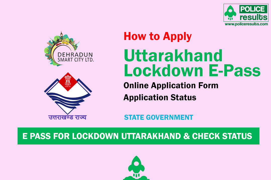 [Apply Online] Uttarakhand Lockdown E-Pass : Online Registration, Check Curfew Epass Status [Apply or Search e-Pass for Essential Service]