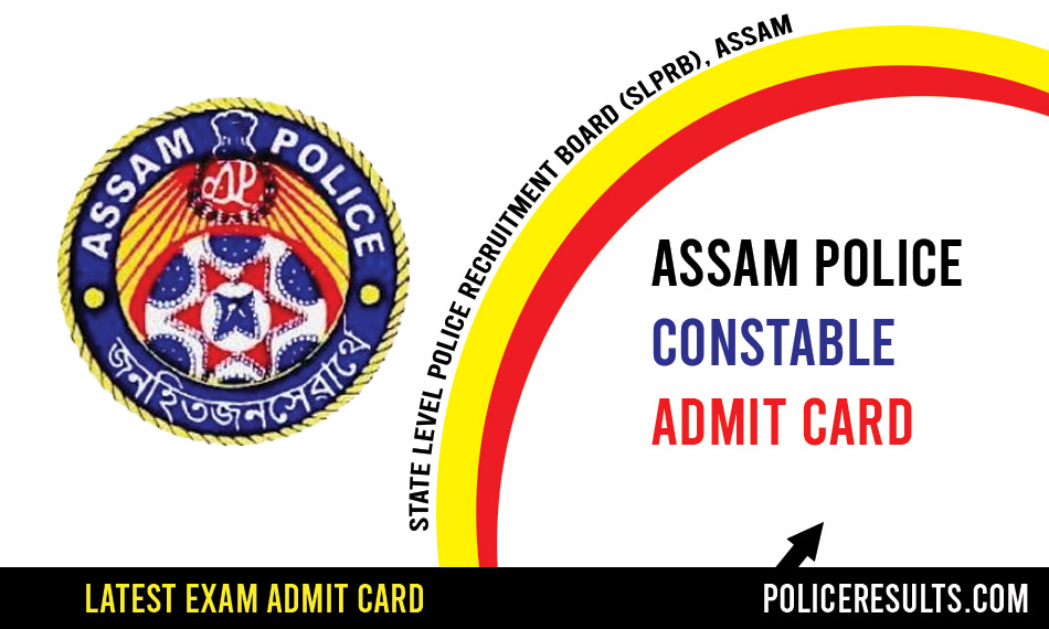 Assam Police Constable Admit Card 2020 Hall Ticket Exam Date