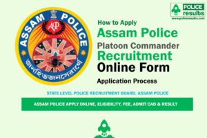 Assam Police Recruitment 2020, Apply for Platoon Commander under Civil Defence and Home Guards @slprbassam.in