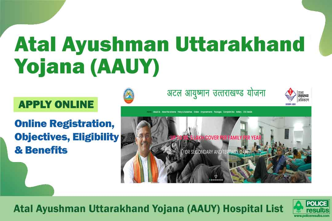Atal Ayushman Yojana 2021 Uttarakhand: Online Registration, Hospital List, Objectives, Eligibility & Benefits