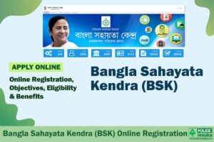 Bangla Sahayata Kendra (BSK): Online Registration, Recruitment, List Of Services, Objectives & Benefits
