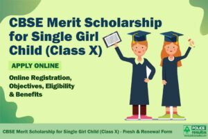 CBSE Single Girl Child Scholarship Scheme 2020: SGC-X Fresh Application Form, Renewal, Eligibility, Status, Amount & Last Date