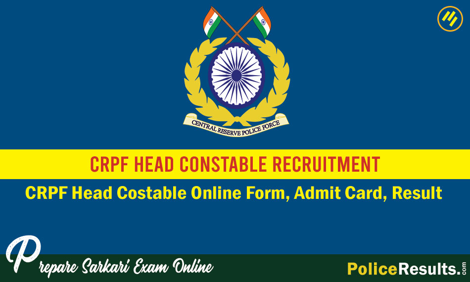 CRPF Head Costable Online Form, Admit Card, Result