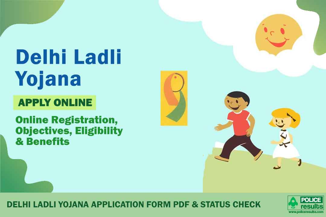 Delhi Ladli Yojana 2021: Online Registration, Objectives, Eligibility & Benefits