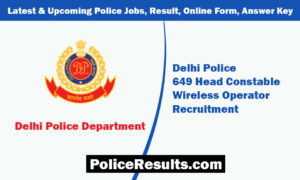 Delhi Police Wireless Operator Recruitment 2019 – 649 Head Constable (Wireless Operator) Vacancy