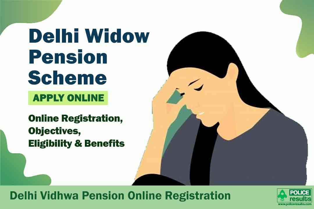 Delhi Widow Pension Scheme 2020: Delhi Vidhwa Pension Online Registration, Objectives, Eligibility & Benefits