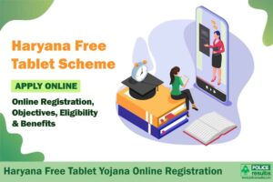 Haryana Free Tablet Yojana 2020: Free Tablets Online Registration for Class 8 to 12 (Government School of Haryana)