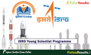 ISRO Young Scientist Programme 2020 : YUVIKA Online Registration, Eligibility Criteria and Selection Process