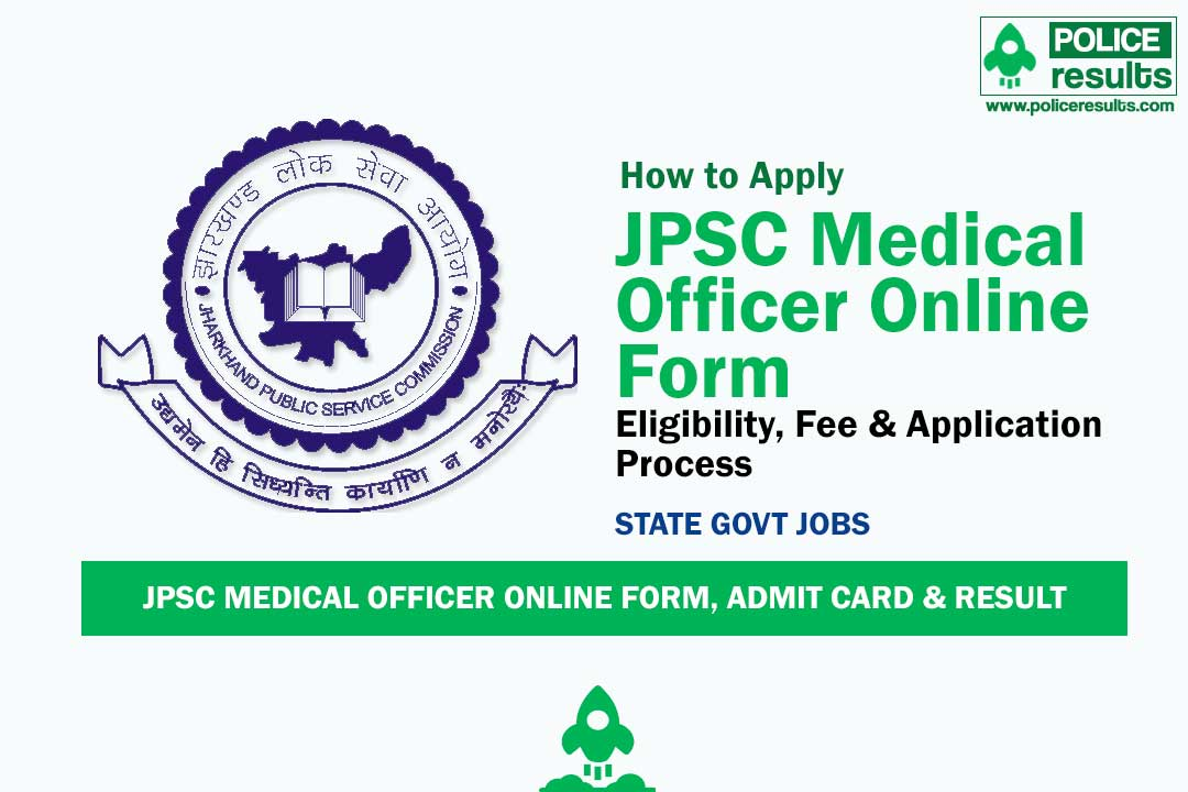 JPSC Medical Officer Online Form, Admit Card & Result