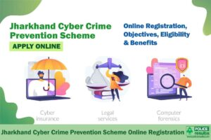 Jharkhand Cyber Crime Prevention Scheme 2020: Online Registration, Objectives, Eligibility & Benefits
