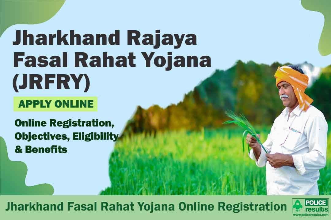 Jharkhand Fasal Rahat Yojana 2020: Online Registration, Objectives, Eligibility & Benefits