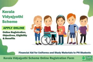 Kerala Vidyajyothi Scheme 2020 Online Application Form – Financial Aid for Uniforms and Study Materials to PH Students