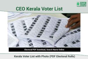Kerala Voter List 2021: CEO Kerala Electoral Roll, New Voter List With Photo