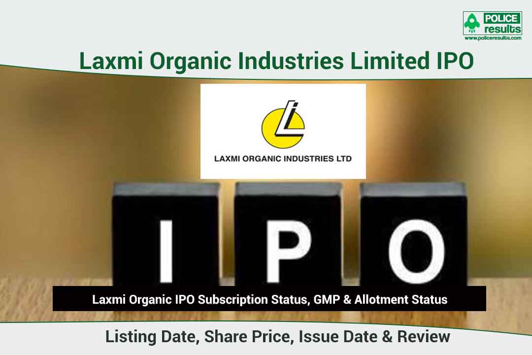 [Live Updates] Laxmi Organic IPO Subscription Status, GMP & Allotment Status: COMPNAMEENG IPO Listing Date, Share Price, Issue Date & Review