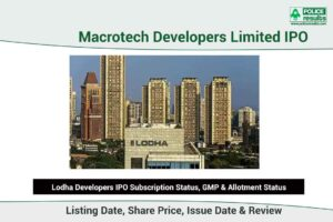Lodha Developers IPO: Review, Apply Online, Subscription & Allotment Status, GMP (Live Updates Today)