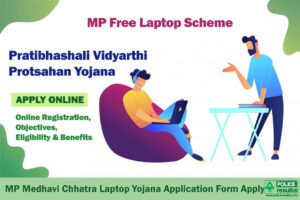 Pratibhashali Vidyarthi Protsahan Yojana 2020: MP Free Laptop Scheme Online Registration, Objectives, Eligibility & Benefits