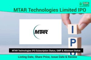 [Live Updates] MTAR Technologies IPO: : Listing Date, Share Price, Issue Date & Review | Subscription Status, GMP & Allotment Status