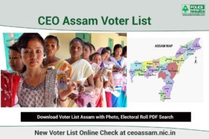 CEO Assam Voter List 2021: Download Voter List Assam 2021 with Photo, Electoral Roll PDF Search