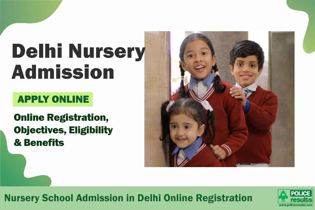 Delhi Nursery Admission 2021-22: Application Form, Merit List, Eligibility, Last Date