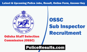 OSSC SI Recruitment 2019 – 283 Sub Inspector (CPSE-2018) Vacancy – Last Date 30 January 2020