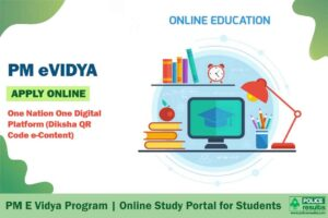 PM eVIDYA Program Scheme [Portal]: One Nation One Digital Platform (Diksha QR Code e-Content)