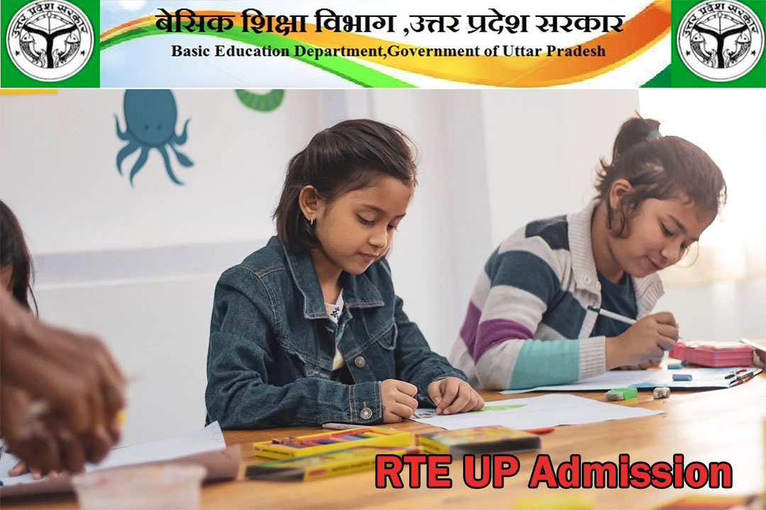 RTE UP Admission 2020-21: Online Form, Eligibility & Last Date of Registration