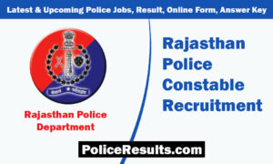 Rajasthan Police Constable Recruitment 2019 – 5000 Constable (GD) & Driver Vacancy – Last Date 21 January 2020