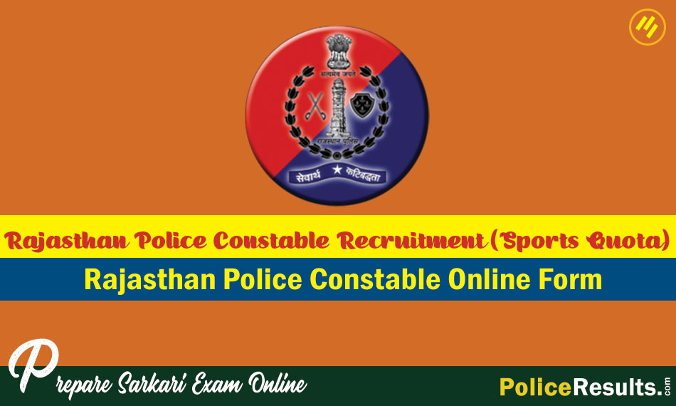 Rajasthan Police 5060 Constable Recruitment 2020 (Sports Quota) Apply Online Form
