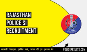 Rajasthan Police SI Recruitment 2020 – Apply Online for 68 SI/ Platoon Commander Post