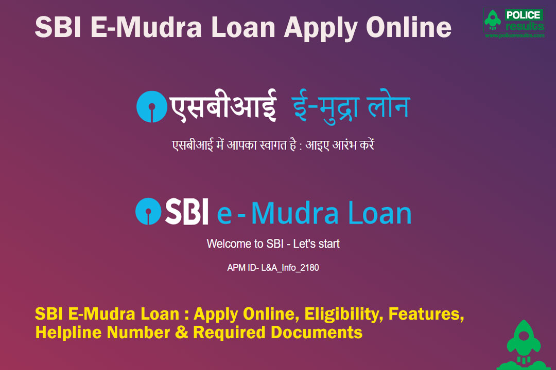 SBI E-Mudra Loan : Apply Online, Eligibility, Features, Helpline Number & Required Documents