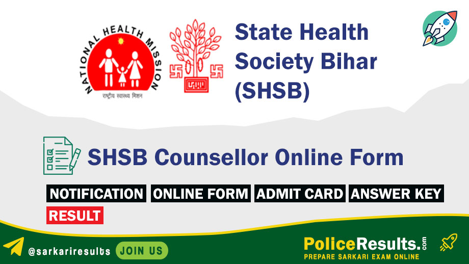 SHSB Counsellor Online Form 2020 – State Health Society Bihar 660 Counsellor, NUHM, NPPCD, NOHP Vacancies Apply Online (Last Date – 17 March)