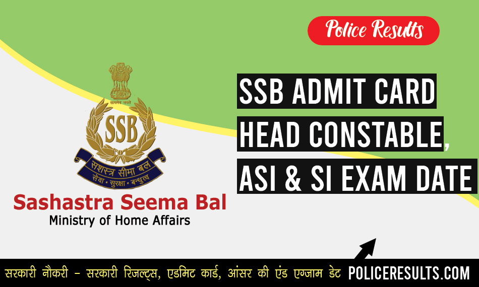 SSB Admit Card 2020 Head Constable, ASI & SI Ministerial Written Exam Date