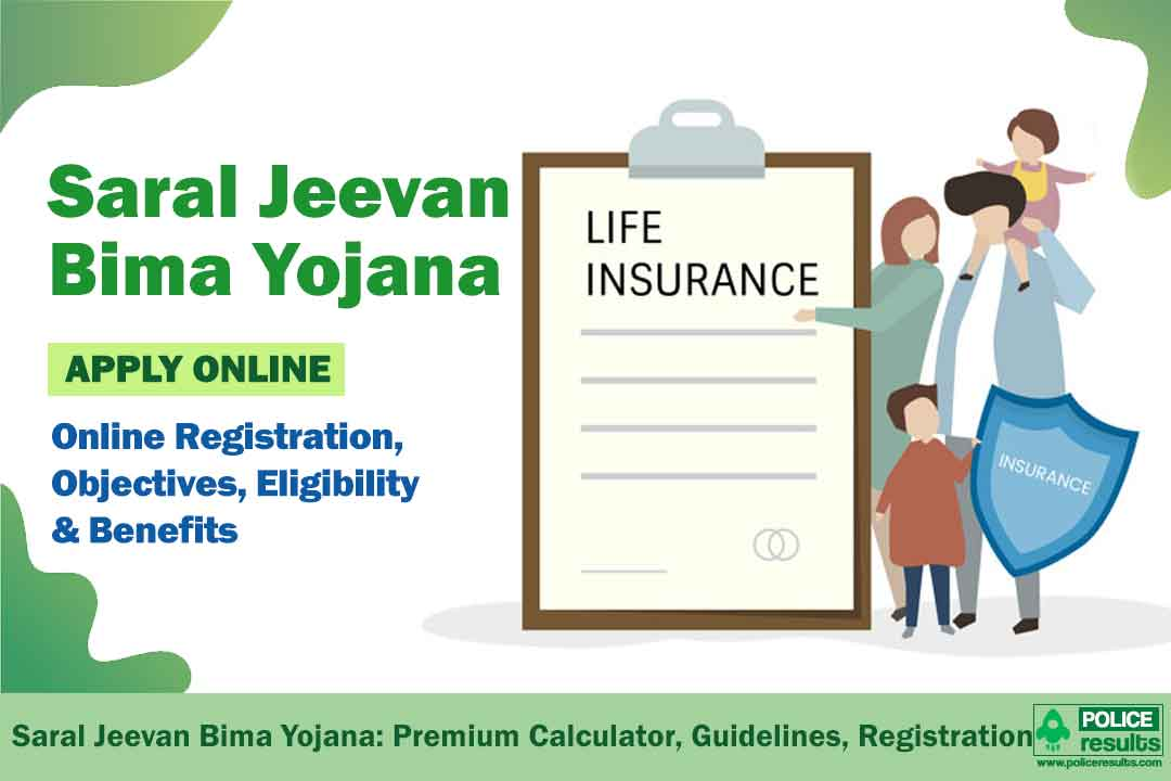 Saral Jeevan Bima Yojana 2021: Premium Calculator, Guidelines, Online Registration, Eligibility and Benefits