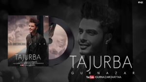 TAJURBA LYRICS – GURNAZAR