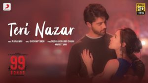 TERI NAZAR LYRICS – SHASHWAT SINGH | 99 SONGS