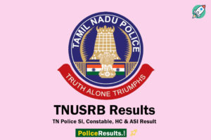 TNUSRB SI Results 2020 (Released) – TN Police SI Cutoff Marks, Merit List & Cutoff Marks @ tnusrbonline.org
