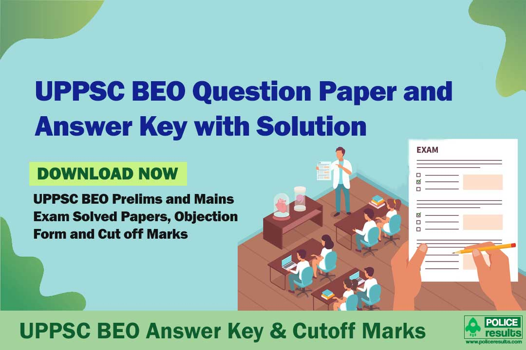 UPPSC BEO Answer Key 16 August, 2020 Block Education Officer Prelims Exam: All Sets Wise Paper Solution Key [Available Soon Here]