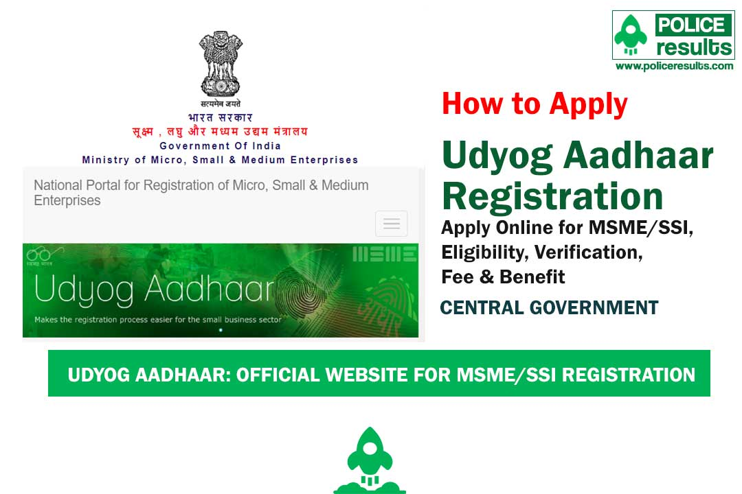 Udyog Aadhaar Registration 2020 : Apply Online for MSME/SSI, Eligibility, Verification, Fee & Benefit