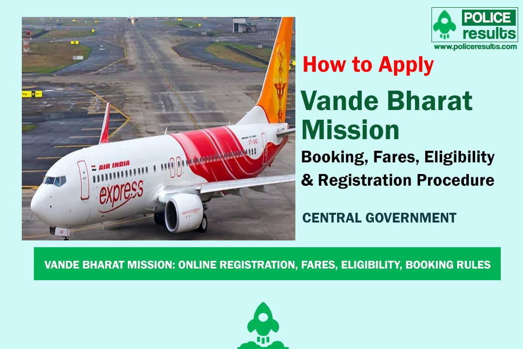 Vande Bharat Mission: Online Registration, Fares, Eligibility, Booking Rules